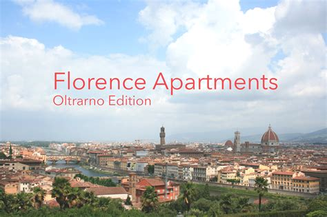 florence appartments florence apartments how to visit like a local