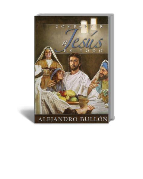 libro compartir libro compartir a jes 250 s es todo alejandro bullon pdf club joven adventista