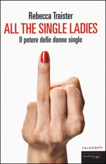 all the single ladies il potere delle donne single