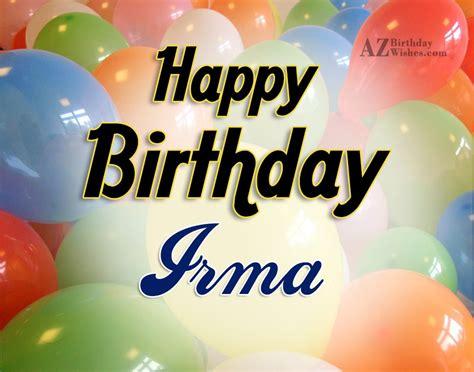 imagenes de happy birthday irma happy birthday irma
