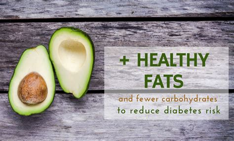 diabetes and healthy fats more healthy fats and fewer carbohydrates to reduce type 2