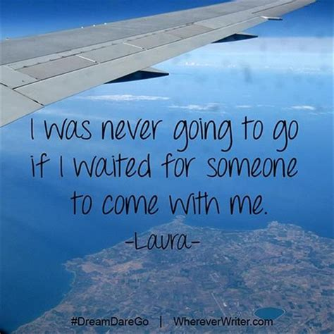 sometimes ya gotta go there on pinterest mood swings health 37 best travel quotes images on pinterest journey quotes