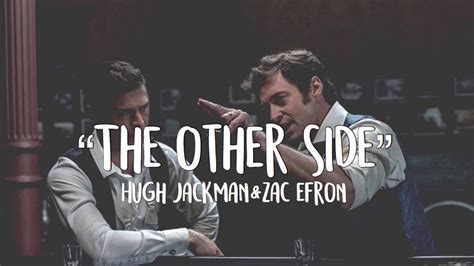 zac efron other side the other side lyrics hugh jackman zack efron the