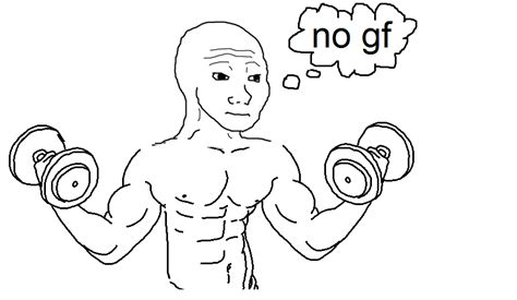 No Gf Meme - tfw when no gf is the best meme ever bodybuilding com forums