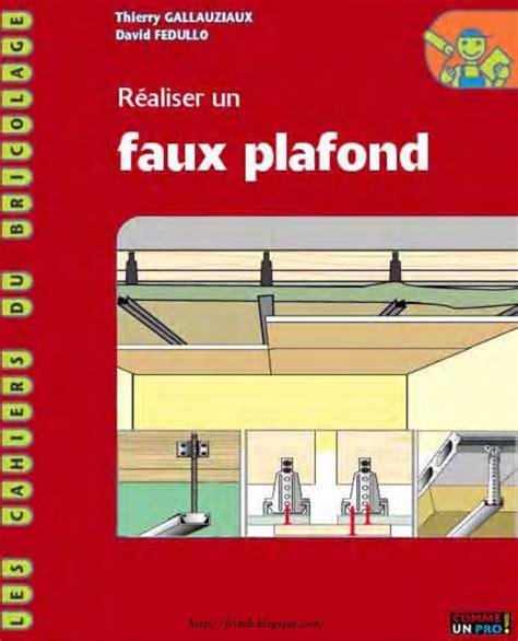 Faux Plafond Avec Suspente by Realiser Un Faux Plafond