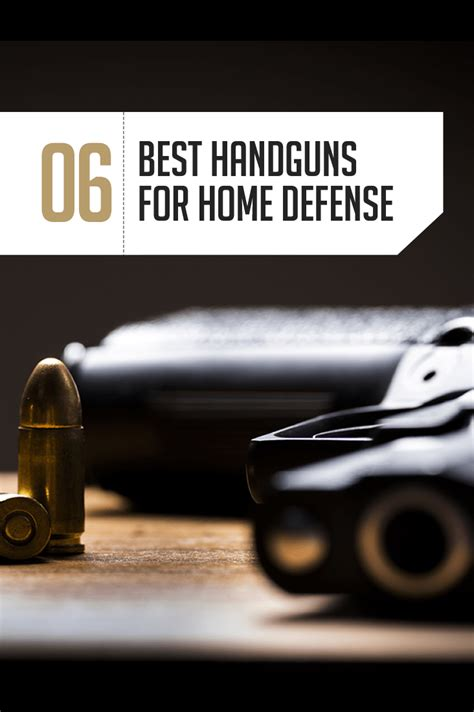 the 6 best handguns for home defense gun carrier
