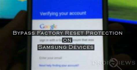 reset samsung factory how to bypass factory reset protection on samsung devices