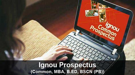 Ignou Mba Prospectus 2017 2018 by Ignou Prospectus Bdp Ba Mba Bed Mcom Ma Ignou Info