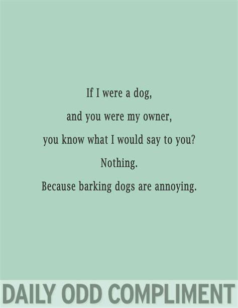 Top 7 Best Compliments For by Barking Quotes Quotesgram
