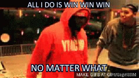 all i do is win win win all i do is win win win no matter what