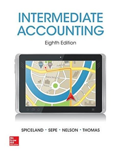 Intermediate Accounting intermediate accounting connect by spiceland 8th edition