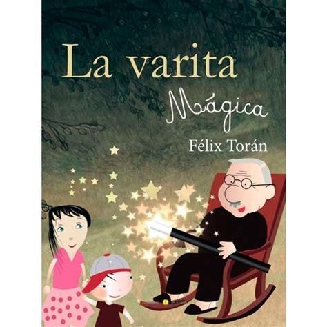gratis libro la varita magica para leer ahora la varita magica libro para leer ahora calam 233 o cuentos que cuentan historias sin fin