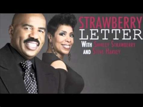 steve harvey strawberry letter strawberry letter 5 6 2011 1632