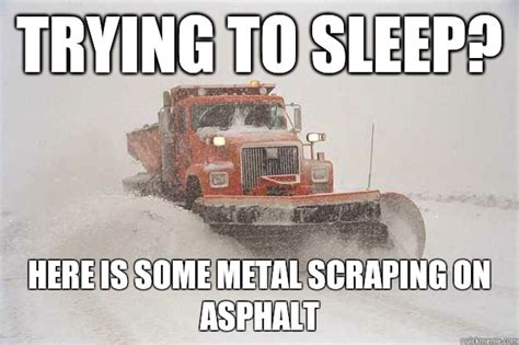 Trying To Sleep Meme - trying to sleep here is some metal scraping on asphalt