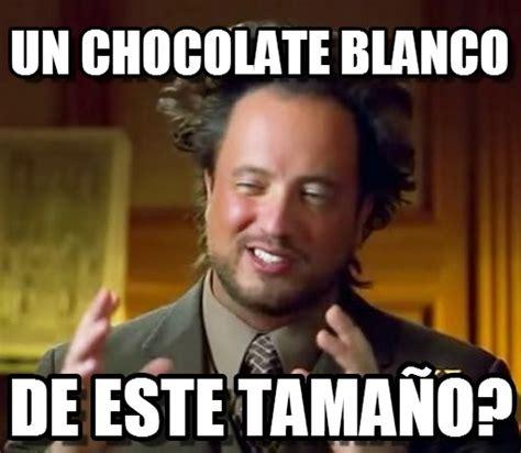 Memes De Chocolate - un chocolate blanco ancient aliens meme en memegen