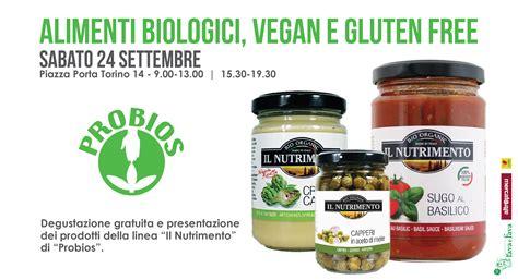 alimenti biologici torino alimenti biologici vegan e gluten free degustazione