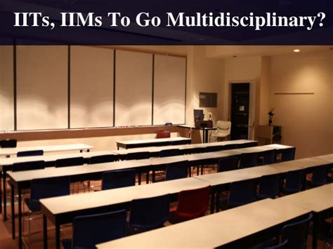 Failed Mba Class by Hrd Ministry Suggests Iits Iims To Take Multidisciplinary