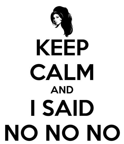 No Keep keep calm and i said no no no poster andreiefattori