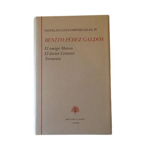 libro el amigo manso p 201 rez gald 211 s benito novelas contempor 225 neas tomo 04 el amigo manso biblioteca castro