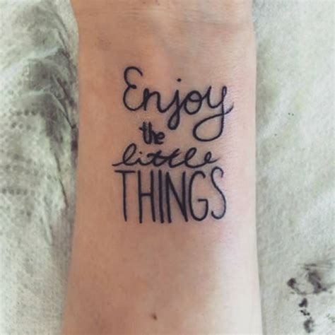 Tattoo Quotes About Enjoying Life | little tattoos wrist tattoo saying enjoy the little