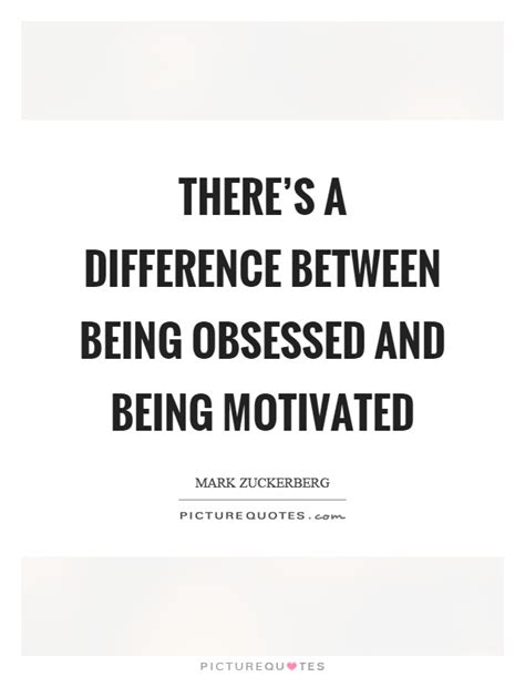 be obsessed or be obsessed quotes obsessed sayings obsessed picture quotes