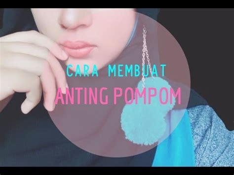 Benang Woll diy 1 cara membuat anting pompom indonesia diy pompom earrings nurmala