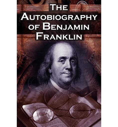 biography benjamin franklin the autobiography of benjamin franklin benjamin franklin