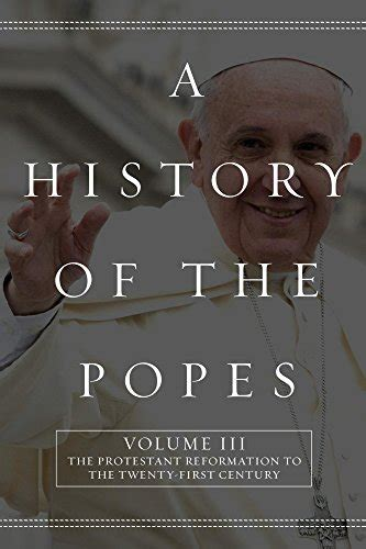 libro the popes a history a history of the popes volume iii the protestant reformation to the twenty first century