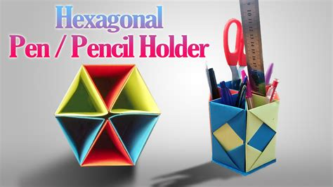 Origami Pencil Holder - how to make an origami hexagonal pen pencil holder step by
