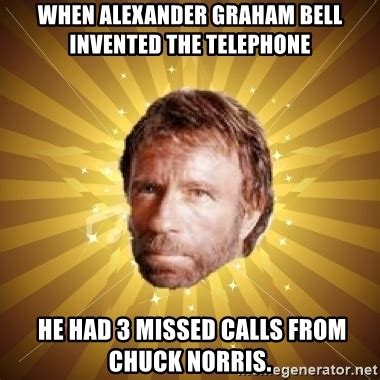 Chuck Norris Meme Generator - when alexander graham bell invented the telephone he had 3