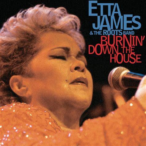 Burnin Down The House Etta James T 233 L 233 Charger Et 233 Couter L Album