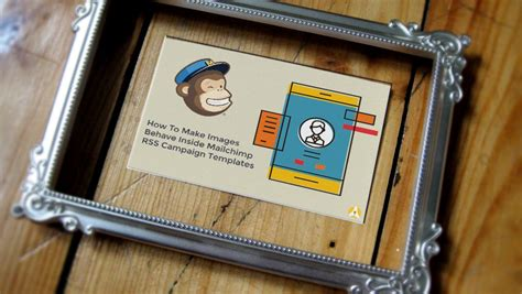 How To Make Images Behave Inside Mailchimp Rss Caign Templates Arts Hacker How To Create A Mailchimp Template
