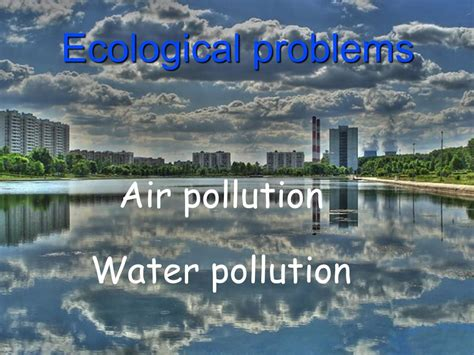 Images Of Air Pollution And Water Pollution air pollution water pollution ppt