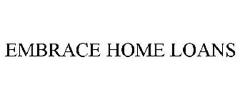 embrace home loans trademark of embrace home loans inc