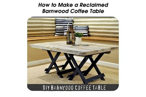 How To Make Reclaimed Wood Coffee Table How To Make A Reclaimed Barn Wood Coffee Table