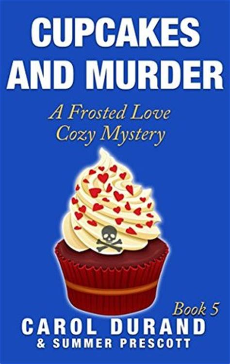 cupcakes and murder a frosted cozy mystery 5 by