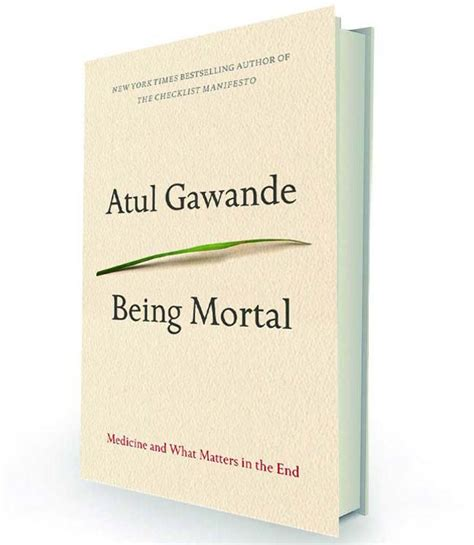 summary being mortal by atul gawande medicine and what matters in the end chapter by chapter summary being mortal chapter by chapter summary book paperback hardcover summary books book review being mortal medicine and what matters in