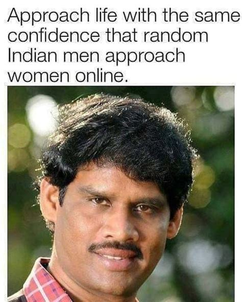 Indian Guy Meme - be confident in life