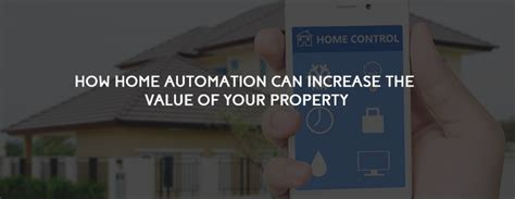 home automation to increase the value of your property