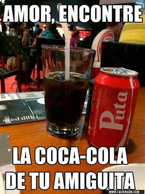 Memes Coca Cola - la coca cola de tu amiga dahh pinterest memes humor
