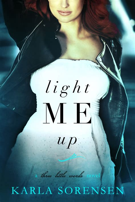 Light Me Up by Light Me Up By Karla Sorensen Release Blitz Excerpt