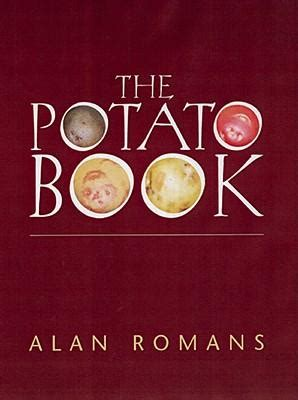 one potato two potatoes the cookbook every potato lover needs books the potato book alan romans 9780711224797