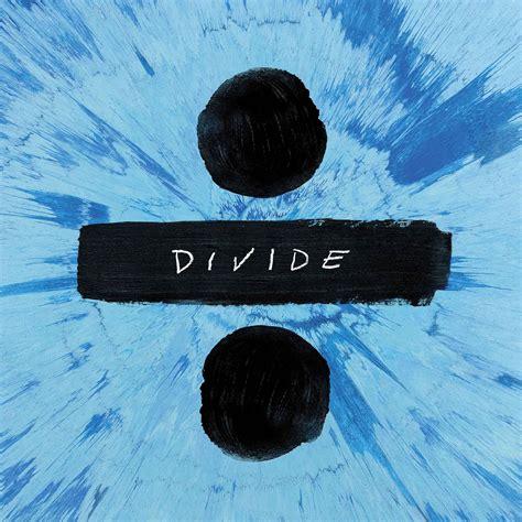 ed sheeran news ed sheeran new album divide release date album cover and