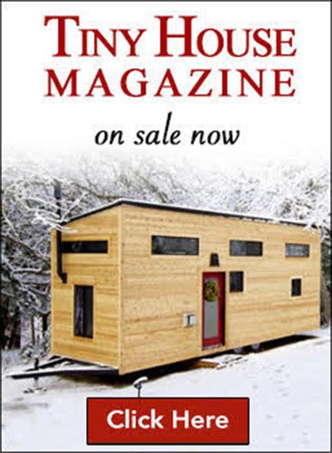 tiny house magazine tiny house magazine tiny house magazine issue 10 dee williams a tiny house and a big