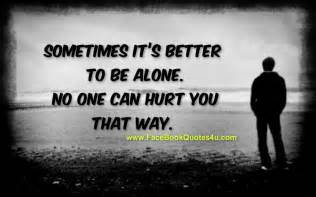 it would better better to be alone quotes quotesgram