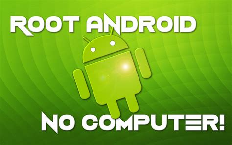 how to root any android without pc computer free android apps