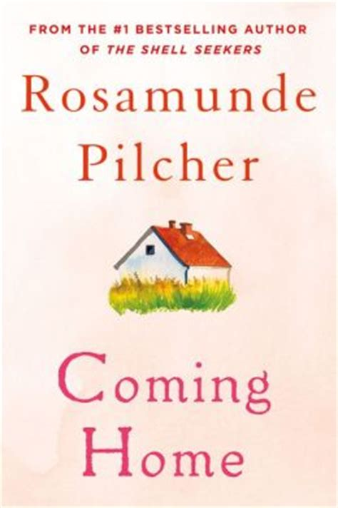 come home already books coming home by rosamunde pilcher 9781466824973 nook