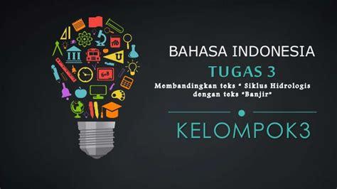 tugas bahasa indonesia nur silviani soraya tugas 3 membandingkan teks hidrologi dengan teks banjir