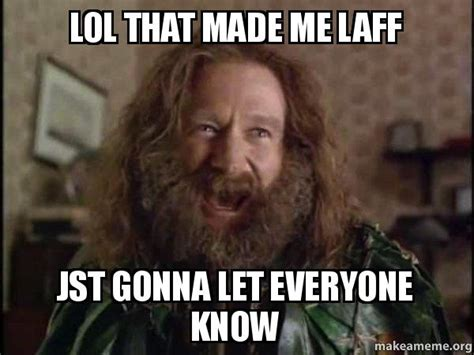 Robin Williams Jumanji Meme - lol that made me laff jst gonna let everyone know robin