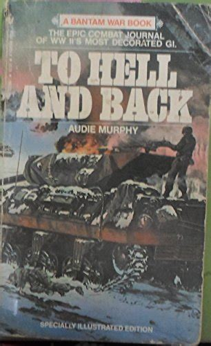 audie murphy to hell and back book used gd to hell and back by audie murphy 9780553242973